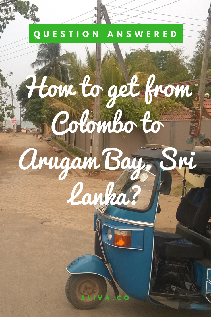 Question answered How to get from Colombo to Arugam Bay, Sri Lanka