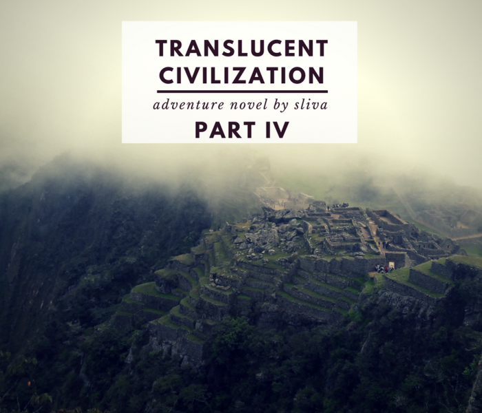 Adventure novel: Translucent civilization (Part 4)
