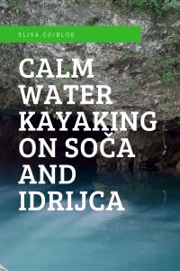 Calm water kayaking on Soča and Idrijca_pin
