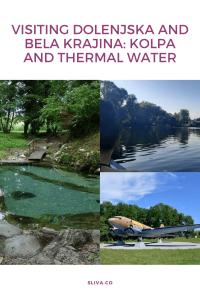 Visiting Dolenjska and Bela Krajina: Kolpa and thermal water